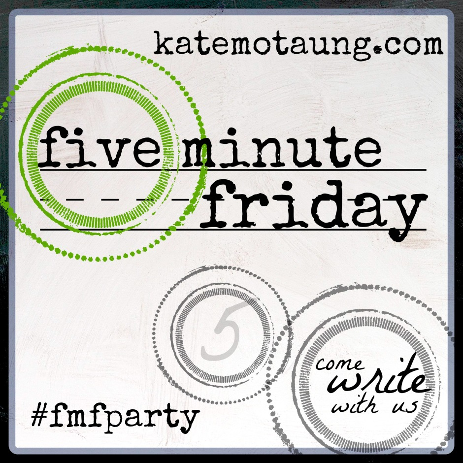 Five-Minute-Friday