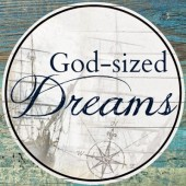 God Sized Dreams
