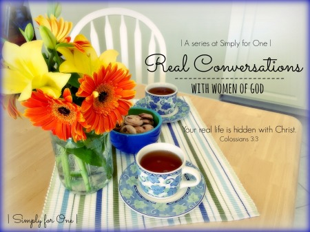 {Real Conversations With Women of God} A Series at Simply for One. www.simplyforone.net