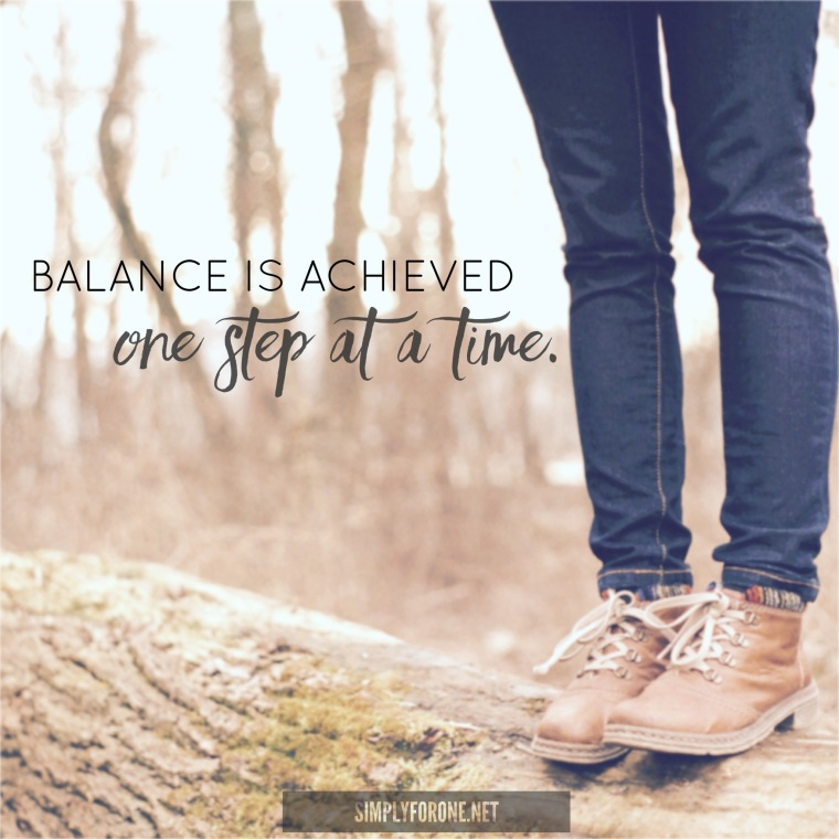 When You Need Some Balance {www.simplyforone.net} http://wp.me/p2v8DX-Fl
