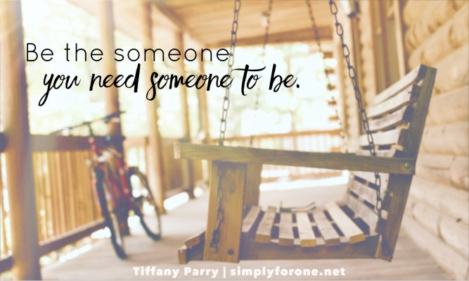 """Why Friendship is Worth Fighting For """"Be the someone you need someone to be. It won't be easy but worthy battles rarely are."""""""