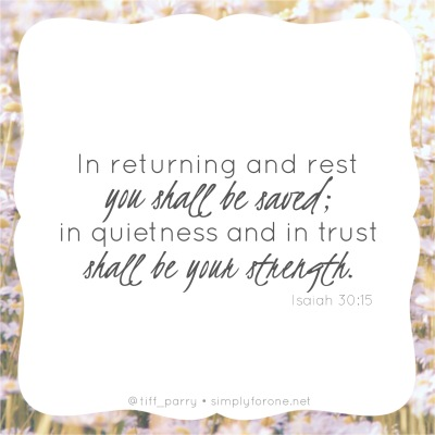 In Returning and Rest {www.simplyforone.net} http://wp.me/p2v8DX-Mg